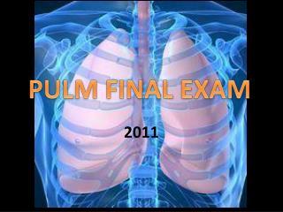 PULM FINAL EXAM