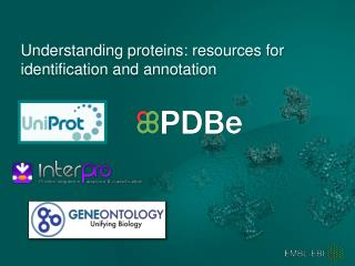 Understanding proteins: resources for identification and annotation