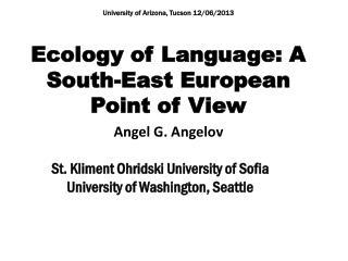 St.  Kliment Ohridski  University of Sofia University of Washington, Seattle