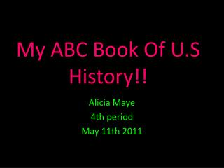 My ABC Book Of U.S History!!