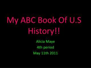 My ABC Book Of U.S History!!