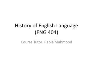 History of English Language (ENG 404)
