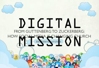 FROM GUTTENBERG TO ZUCKERBERG: HOW SOCIAL MEDIA IS CHANGING CHURCH