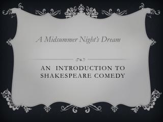 An  Introduction to Shakespeare Comedy
