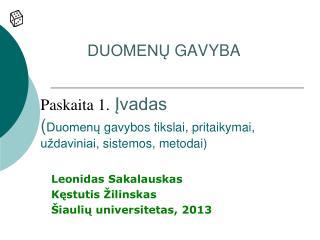 Leonidas  Sakalauskas K?stutis �ilinskas �iauli? universitetas,  2013
