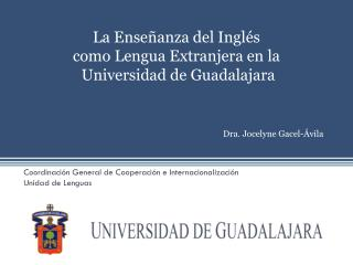 Coordinación General de Cooperación e Internacionalización Unidad de Lenguas