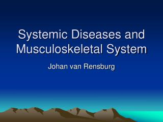 Systemic Diseases and  Musculoskeletal System
