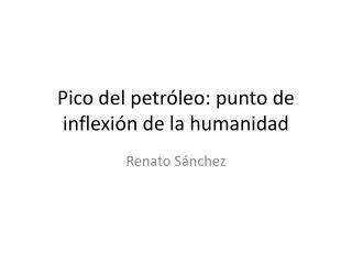 Pico del petróleo: punto de inflexión de la humanidad