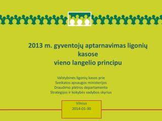 2013 m. gyventojų aptarnavimas ligonių kasose  vieno langelio principu