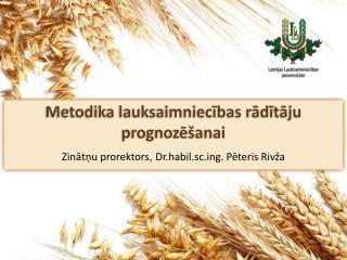 Metodika lauksaimniecības rādītāju prognozēšanai