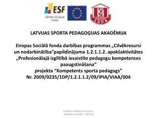Īstenotāji- Latvijas Sporta pedagoģijas akadēmija