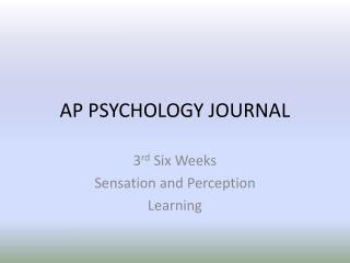 AP PSYCHOLOGY JOURNAL