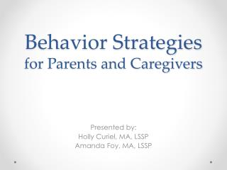 Behavior Strategies  for Parents and Caregivers