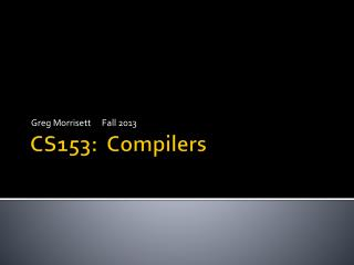 CS153:  Compilers