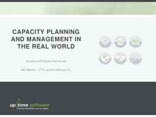 Capacity Planning and Management in the Real  World