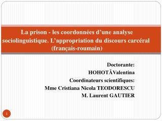 Doctorante :  HOHOTĂValentina Coordinateurs scientifiques :  Mme Cristiana Nicola TEODORESCU