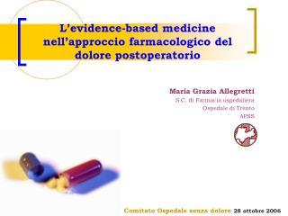 L evidence-based medicine nell approccio farmacologico del dolore postoperatorio