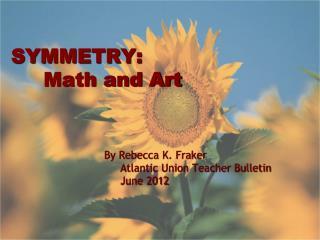 SYMMETRY:      Math and Art