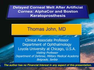 Delayed Corneal Melt After Artificial Cornea:  AlphaCor  and Boston  Keratoprosthesis