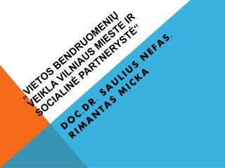 """""""Vietos bendruomenių veikla Vilniaus mieste ir socialinė partnerystė"""""""