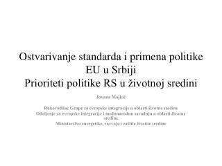 Ostvarivanje standarda i primena politike EU u Srbiji Prioriteti politike RS u životnoj sredini