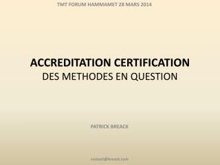 ACCREDITATION CERTIFICATION DES METHODES EN QUESTION