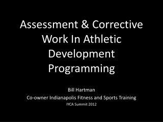 Assessment & Corrective Work In Athletic Development Programming