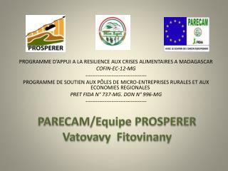 PROGRAMME  D'APPUI A LA RESILIENCE AUX CRISES ALIMENTAIRES A MADAGASCAR COFIN-EC-12-MG
