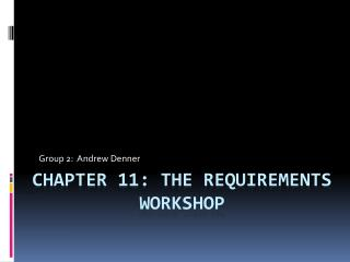 Chapter 11: The requirements workshop