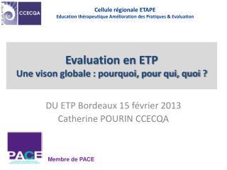 Evaluation en ETP Une vison globale : pourquoi, pour qui, quoi ?