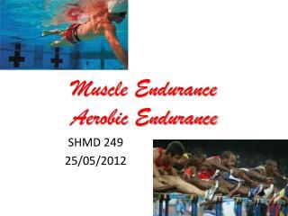 Muscle Endurance Aerobic Endurance