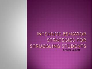 Intensive Behavior Strategies for Struggling Students