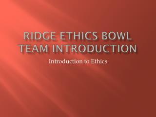 Ridge ethics bowl team introduction