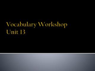 Vocabulary Workshop Unit 13