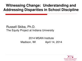 Witnessing Change:  Understanding and Addressing Disparities in School Discipline
