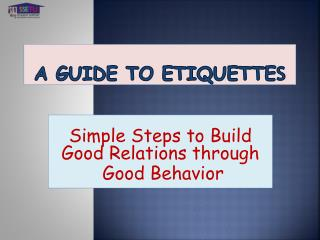 A Guide To Etiquette s