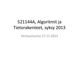 521144A, Algoritmit ja Tietorakenteet, syksy 2013