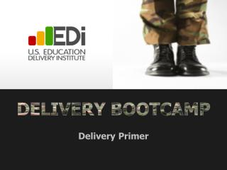 DELIVERY BOOTCAMP Delivery Primer