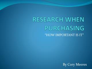 RESEARCH WHEN PURCHASING