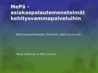MePä - asiakaspalautemenetelmät kehitysvammapalveluihin