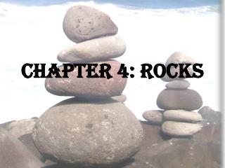 Chapter 4: Rocks