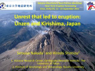 Unrest that led to eruption:  Unzen  and  Kirishima , Japan