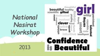 National Nasirat Workshop 2013