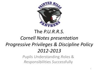 The  P.U.R.R.S.  Cornell Notes presentation Progressive Privileges & Discipline Policy 2012-2013