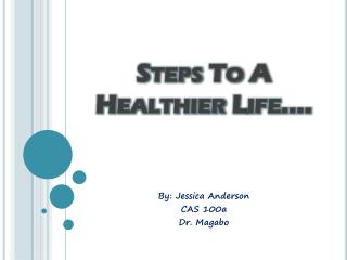 Steps To A Healthier Life….