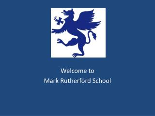 Welcome to  Mark Rutherford School