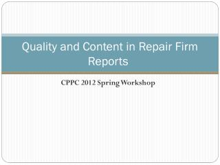 Quality and Content in Repair Firm Reports