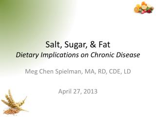 Salt, Sugar, & Fat Dietary Implications on Chronic Disease
