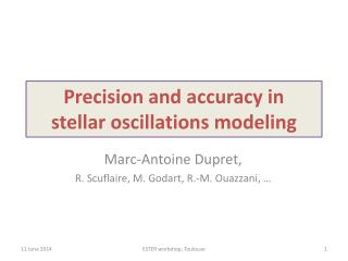 Precision  and  accuracy  in stellar  oscillations  modeling