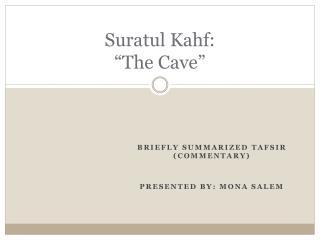"Suratul Kahf : ""The Cave"""